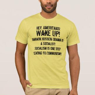 Hey, Fellow Americans!, Hey, Americans!, Wake U... T-Shirt