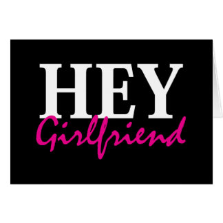 Hey Girlfriend Card