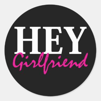 Hey Girlfriend Classic Round Sticker