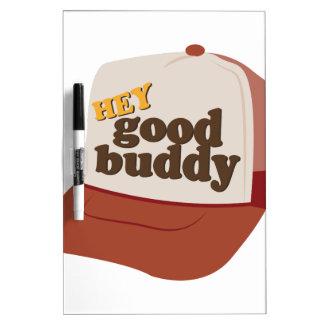 Hey Good Buddy Dry-Erase Board