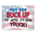 Hey GOP Buck Up or Stay in the Truck Post Cards
