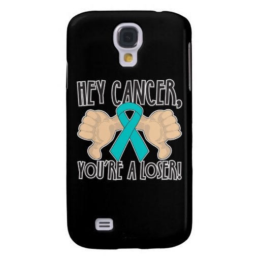 Hey Gynecologic Cancer You're a Loser Galaxy S4 Case