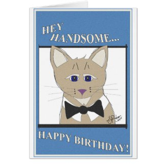Hey Handsome, Happy Birthday - cool cat card! Greeting Card