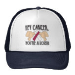 Hey Head and Neck Cancer You're a Loser Trucker Hat