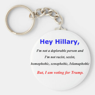 Hey Hillary, I'm not a deplorable person Keychain