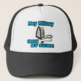 Hey Hillary...Iron My Shirt! Trucker Hat