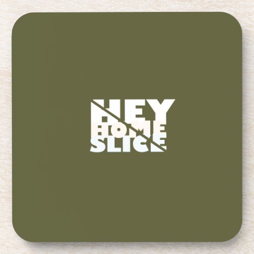 Hey Home Slice Coasters