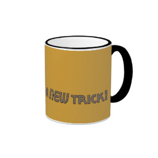 Hey ...I Learned a New Trick! Ringer Coffee Mug
