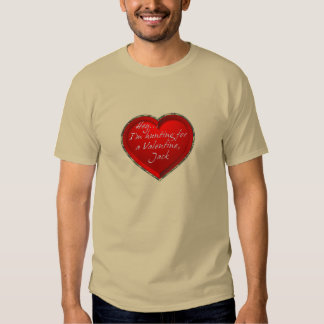 Hey…I'm Hunting For A Valentine Jack T-shirt