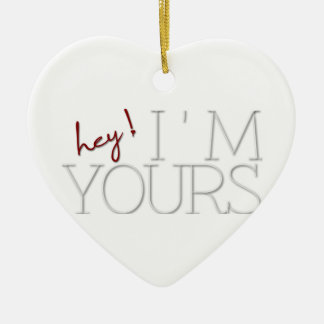hey ! I'm Yours. valentine's day Double-Sided Heart Ceramic Christmas Ornament