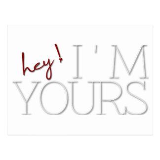 hey ! I'm Yours. valentine's day Postcard
