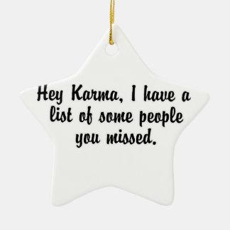 Hey Karma… Ceramic Ornament