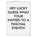 HEY LUCKY GUESS WHAT YOUR INVITED TO A PASCHAL ... GREETING CARD
