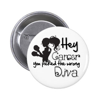 Hey Lung Cancer You Picked The Wrong Diva Pinback Buttons
