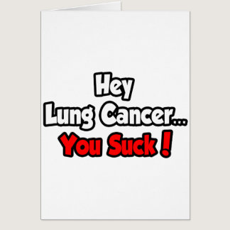 Hey Lung Cancer...You Suck! Card