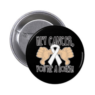 Hey Lung Cancer You're a Loser 2 Inch Round Button