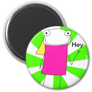 Hey Magnet