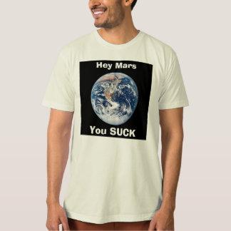 Hey Mars, You SUCK Tshirt