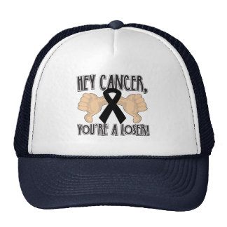 Hey Melanoma Cancer You're a Loser Trucker Hat