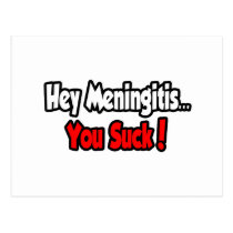 Hey Meningitis...You Suck! Postcard