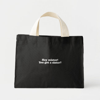 Hey mister, you got a sister  (Pickup Line) Canvas Bag