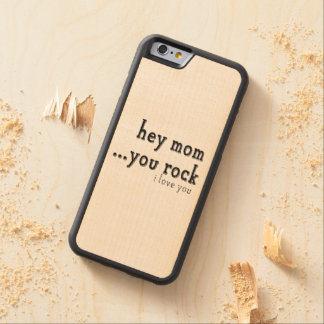 Hey Mom You Rock I love You wordart Carved Maple iPhone 6 Bumper Case