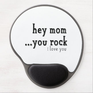 Hey Mom You Rock I love You wordart Gel Mouse Pads