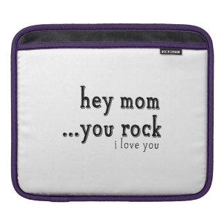 Hey Mom You Rock I love You wordart iPad Sleeve