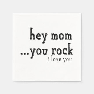 Hey Mom You Rock I love You wordart Paper Napkin