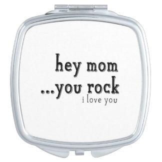 Hey Mom You Rock I love You wordart Vanity Mirror