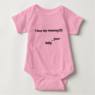 Hey Mommy, I love you. Baby Bodysuit