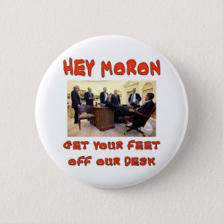 HEY MORON PINBACK BUTTON