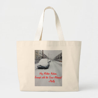 Hey Mother Nature, Enough with the Snow Already! Large Tote Bag
