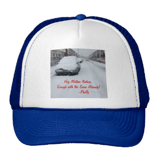 Hey Mother Nature, Enough with the Snow Already! Trucker Hat