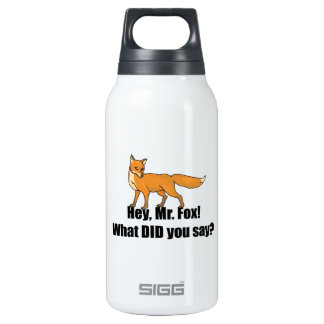 Hey Mr Fox What DID You Say Funny Insulated Water Bottle