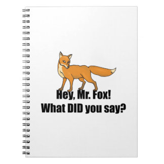 Hey Mr Fox What DID You Say Funny Spiral Note Book