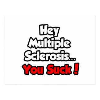 Hey Multiple Sclerosis...You Suck! Postcard