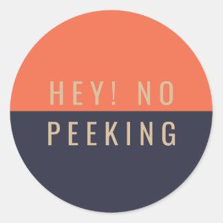 Hey! No Peeking Classic Round Sticker