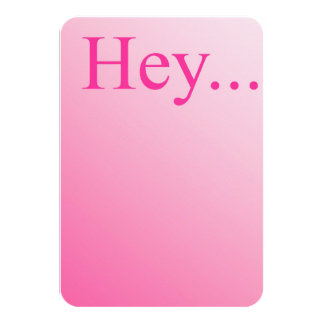 Hey.....Note Card