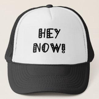 Hey Now! Trucker Hat