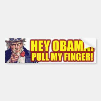 Hey Obama! Pull My Finger! Bumper Sticker
