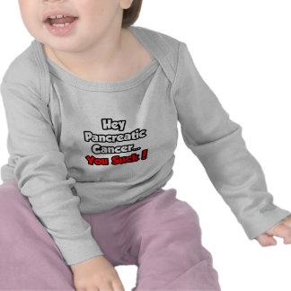 Hey Pancreatic Cancer...You Suck! T Shirts
