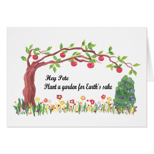 Hey Peter, Plant a Garden for Earth's Sake card
