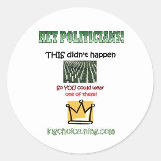 Hey Politicians! Classic Round Sticker
