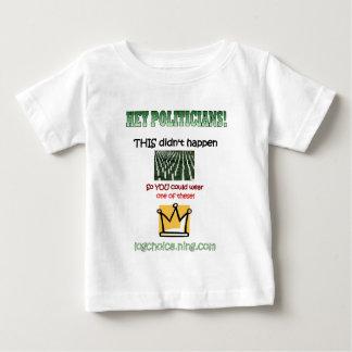 Hey Politicians! T Shirt