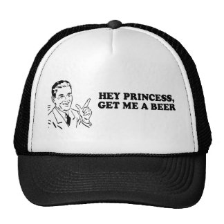 HEY PRINCESS - GET ME A BEER T-shirt Trucker Hats