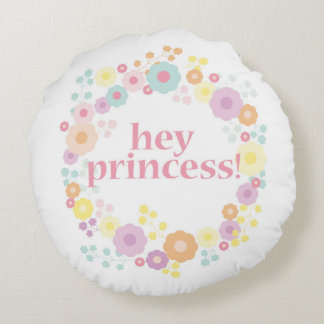 Hey Princess round pillow
