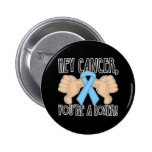 Hey Prostate Cancer You're a Loser Button