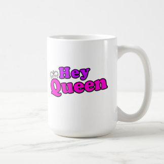 Hey Queen Coffee Mug