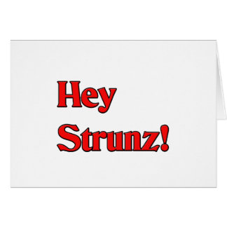 Hey Strunz Card